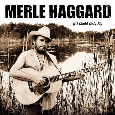 merle-haggard-if-i-could-only-fly