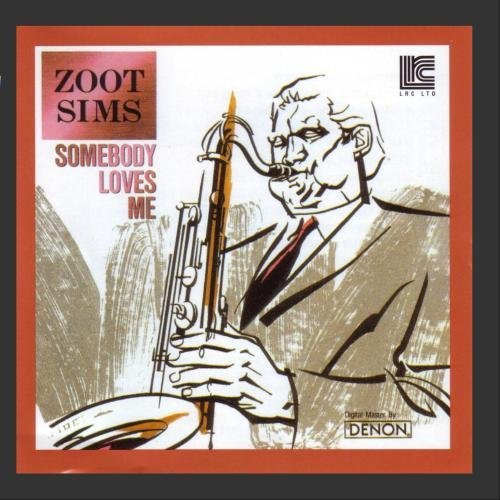 Zoot & Bucky Pizzarelli Sims Somebody Loves Me