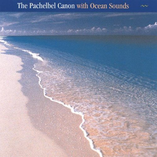Anastasi/Pachelbel Canon With Ocean Sou