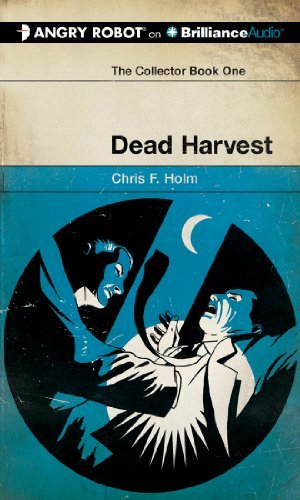 Chris F. Holm Dead Harvest