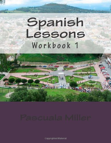 Pascuala Miller Spanish Lessons Workbook 1