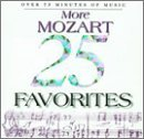 W.A. Mozart 25 More Mozart Favorites Various
