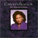 Carolyn Traylor Don't Wanna Be Left Behind