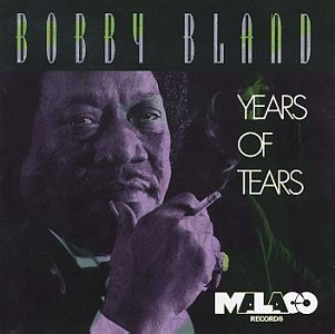 Bobby Blue Bland Years Of Tears