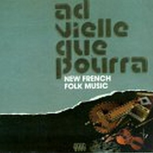 Ad Vielle Que Pourra New French Folk Music