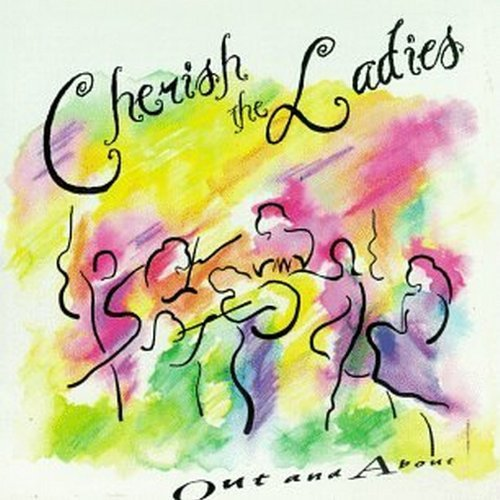 Cherish The Ladies/Out & About