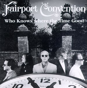 fairport-convention-who-knows-where-the-time-goes