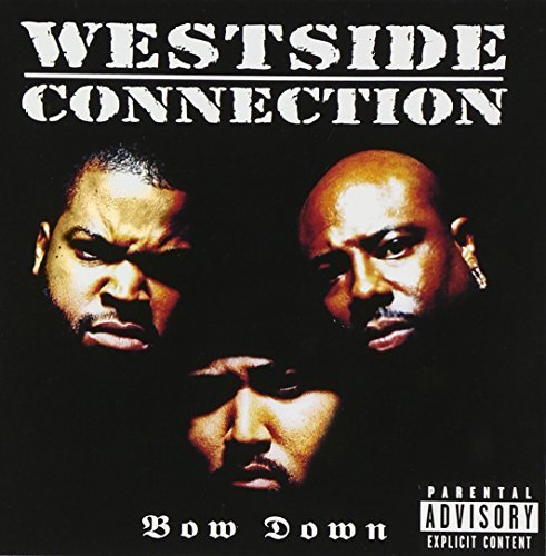 Westside Connection Bow Down Explicit Version