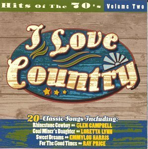 I Love Country Hits Of The 70's Haggard Mandrell Twitty Harris I Love Country