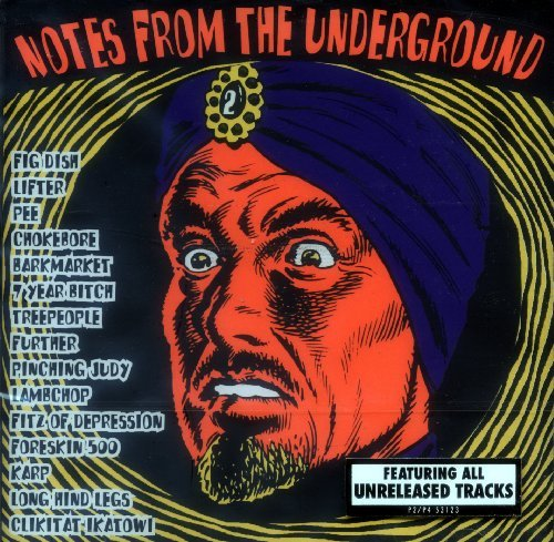 Notes From The Underground Notes From The Underground 2 Treepeople Lambchop Lifter Foreskin 500 Karp Chokebore