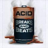 Acid Breaks & Beats Acid Breaks & Beats Dj Liquidity Super Skunk Gum V.I.M.H Face Sexotica