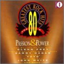 80's Greatest Rock Hits Vol. 1 Passion & Power Frey Journey Toto Styx Wham 80's Greatest Rock Hits