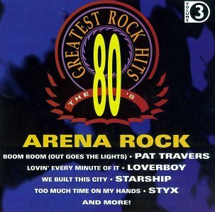 80's Greatest Rock Hits/Vol. 3-Arena Rock@Rush/Styx/Loverboy/Journey@80's Greatest Rock Hits
