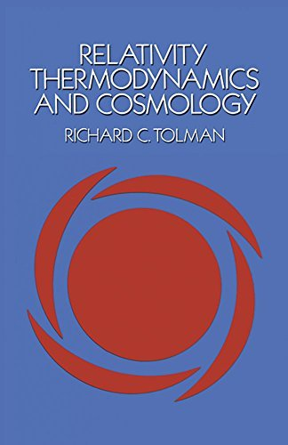 Richard C. Tolman Relativity Thermodynamics And Cosmology Revised