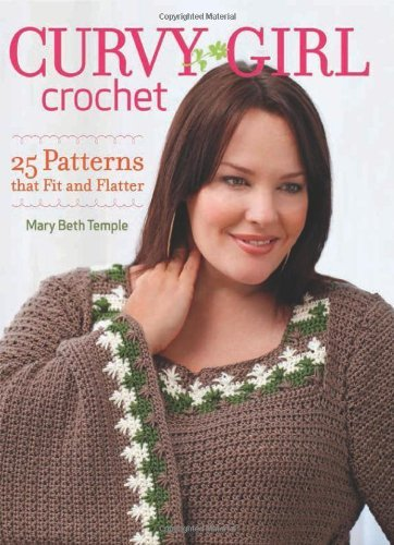 Mary Beth Temple Curvy Girl Crochet 25 Patterns That Fit And Flatter