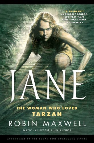 Robin Maxwell Jane The Woman Who Loved Tarzan