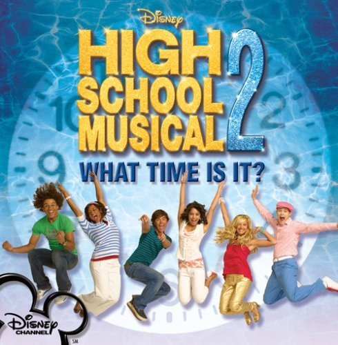 High School Musical 2 Cast What Time Is It Enhanced CD