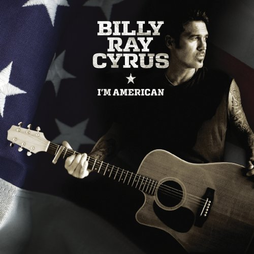 Billy Ray Cyrus I'm American