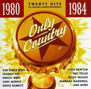 Only Country Only Country 1980 84 Oak Ridge Boys Lee West Morris Only Country