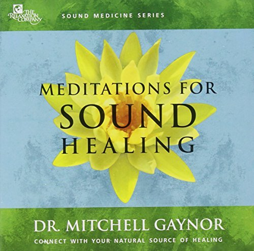 dr-mitchell-md-gaynor-meditations-for-sound-healing