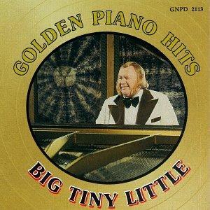 Big Tiny Little/Golden Piano Hits