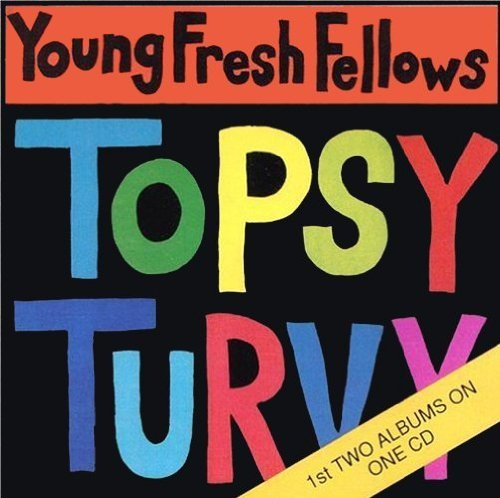 Young Fresh Fellows Fabulous Sounds Topsy Turvy 2 On 1
