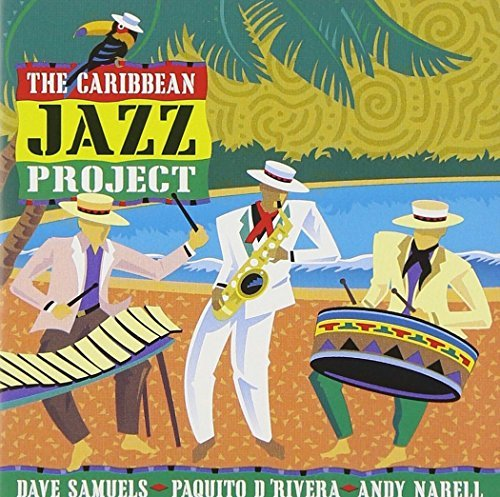 Caribbean Jazz Project Caribbean Jazz Project D'rivera Narell Samuels