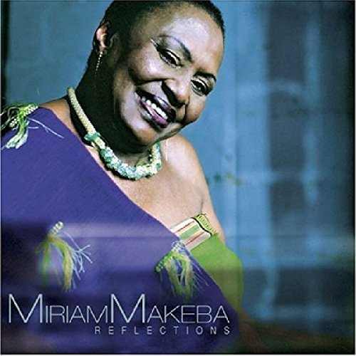 Miriam Makeba Reflections