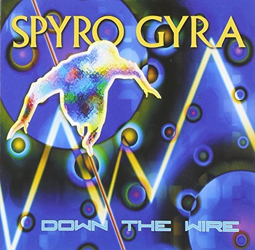 Spyro Gyra Down The Wire