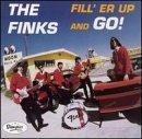 Finks/Fill' Er Up & Go!