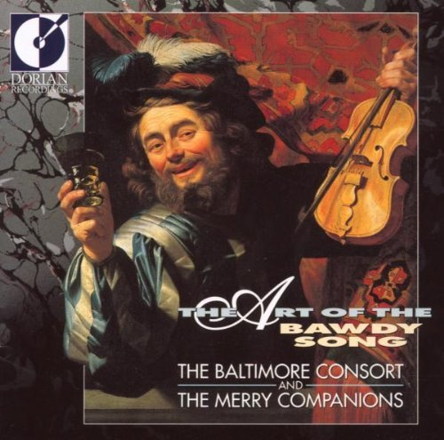 Art Of The Bawdy Song/Art Of The Bawdy Song@Baltimore Consort & Merry Camp