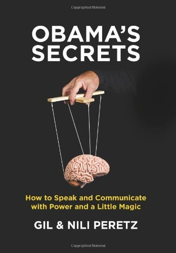 gil-peretz-obamas-secrets-how-to-speak-and-communicate-with-power-and-a-lit