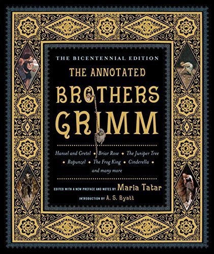 Jacob Grimm The Annotated Brothers Grimm The Bicentennia