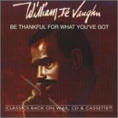 William De Vaughn/Be Thankful For What You'Ve Go