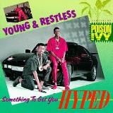 Young & Restless Something To Get You Hyped Explicit Version