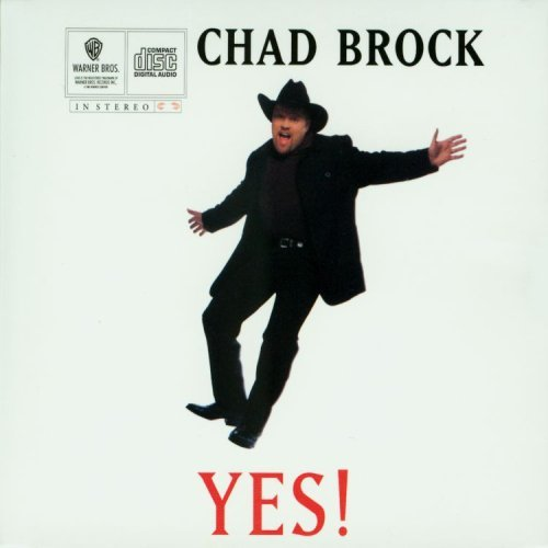 Chad Brock Yes! B W Tell Me Your Secret
