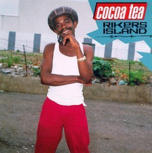 Cocoa Tea/Riker's Island