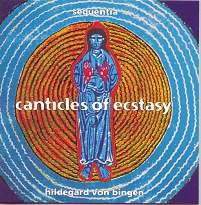 Hildegard Of Bingen Canticles Of Ecstasy Gaver Mircovich Bagby Sequentia
