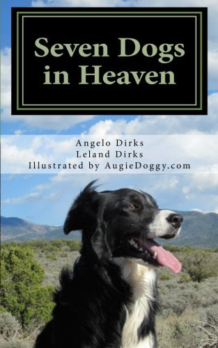Angelo Dirks Seven Dogs In Heaven