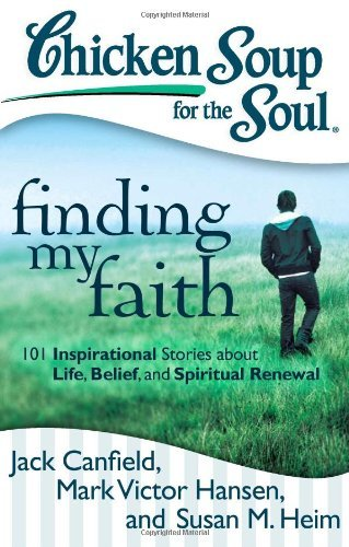 Jack Canfield Chicken Soup For The Soul Finding My Faith 101 Inspirational Stories About Original