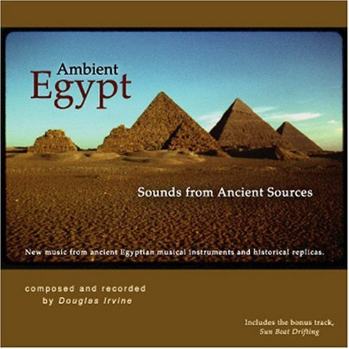 Douglas Irvine Ambient Egypt Sounds From Anci