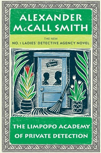 Alexander Mccall Smith The Limpopo Academy Of Private Detection