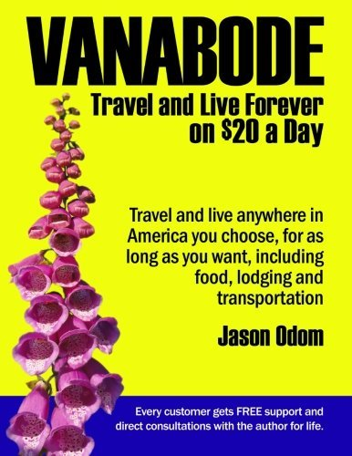 Jason Odom Vanabode Travel And Live Forever On $20 A Day