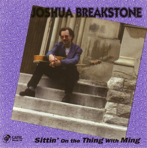 Joshua Breakstone Sittin' On The Thing With Ming