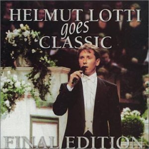 Helmut Lotti Goes Classic Final Edition Import Can