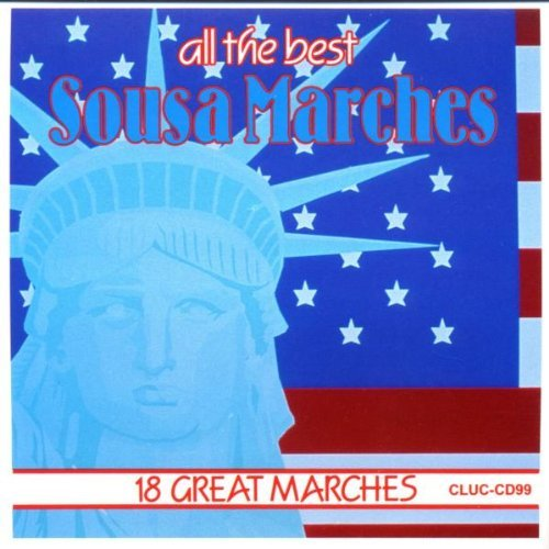 Sousa Marches All The Best 18 Great Marches