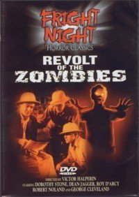 Revolt Of The Zombies Revolt Of The Zombies