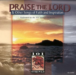 101 Strings Praise The Lord & Other Songs