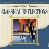 Best Of Classical Reflections Best Of Classical Reflections Tchaikovsky Mozart Schumann Mendelssohn Beethoven &
