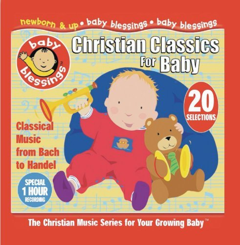 Baby Blessings Christian Classics For Baby Baby Blessings
